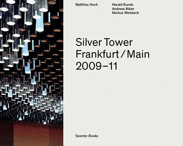 Matthias Hoch, Silver Tower, 2013, Spector Books, Cover