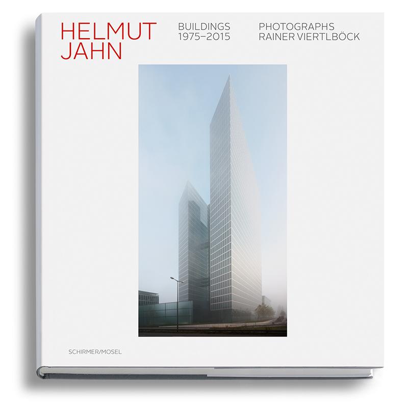 Nicola Borgmann (Hrsg.): Helmut Jahn Buildings 1975-2015 Photographs Rainer Viertlböck, mit einem Text von Aaron Betsky