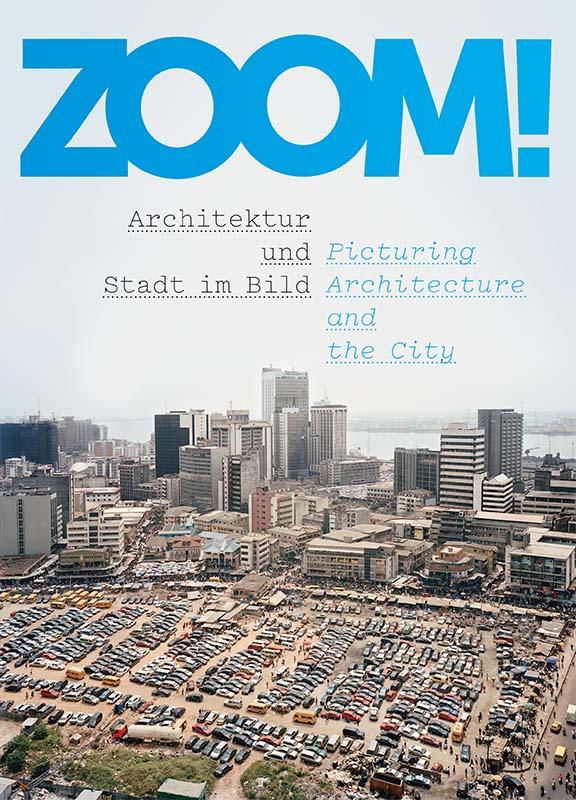 ZOOM! - MÜNCHEN, ARCHITEKTURMUSEUM - Architektur und Stadt im Bild. Katalog, Cover
