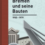 Eberhard Syring: Bremen und seine Bauten 1950–1979, Cover