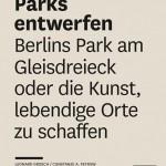 """Constanze A. Petrow und Leonard Grosch: """"Parks entwerfen. Berlins Park am Gleisdreieck oder die Kunst, lebendige Orte zu schaffen"""", Buchumschlag"""