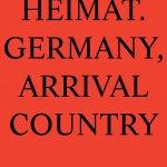 "Katalog ""Making Heimat. Germany, Arrival Country."" Hatje Cantz Herausgeber: Peter Cachola Schmal, Oliver Elser, Anna Scheuermann, Design: Something Fantastic, Berlin"