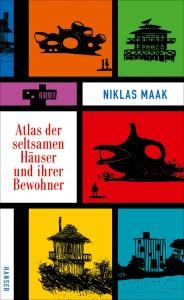Niklas Maak: Atlas der seltsamen Häuser und ihrer Bewohner, 256 S., fester Einband mit Schutzumschlag, 20,– Euro, Hanser Verlag, München 2016, ISBN 978-3-446-25289-9