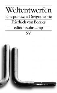 friedrich-von-borries_weltentwerfen_cover