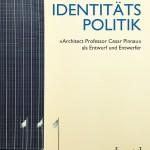 """Eduard Führ: Identitätspolitik. """"Architect Professor Cesar Pinnau"""" als Entwurf und Entwerfer, 212 S.,  24,99 Euro, transcript Verlag, Bielefeld 2016, ISBN 978-3-8376-3696-3"""