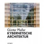 Günter Pfeifer: Kybernetische Architektur, 208 S., zahlreiche Abb., Syntagma-Verlag, Freiburg 2016, 28,50 Euro, ISBN 978-3-940548-56-6