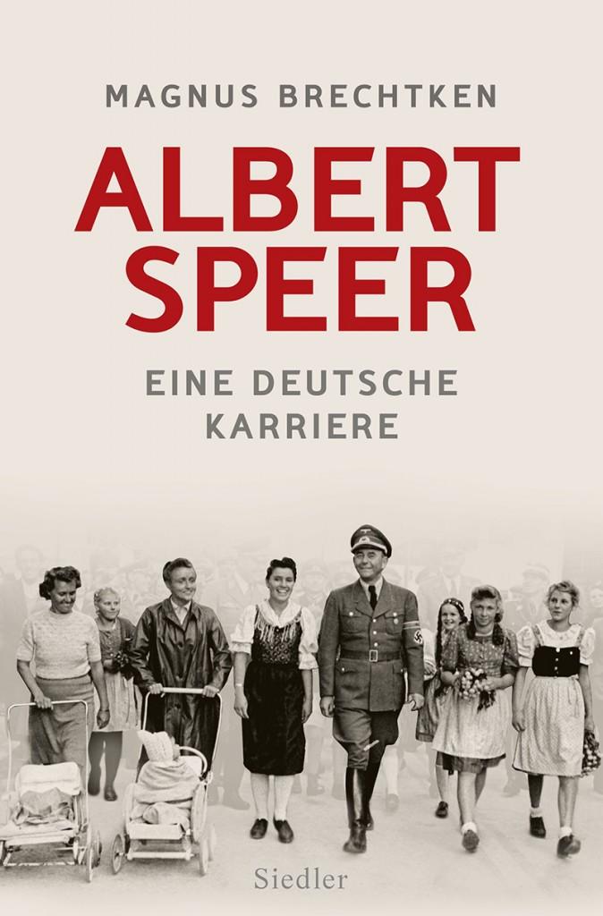 Albert Speer von Magnus Brechtken