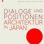 Susanne Kohte, Hubertus Adam, Daniel Hubert (Hrsg.): Dialoge und Positionen. Architektur in Japan, 272 S., 80 s/w- und 250 farb. Abb., Broschur, Birkhäuser, Basel 2017, 49,95 Euro, ISBN 978-3-0356-0845-8