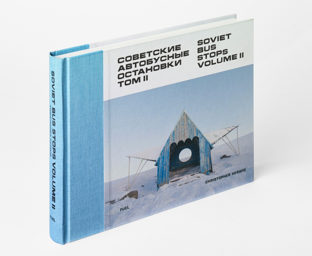 Christopher Herwig: Soviet Bus Stops Volume II, Fuel Publishing, London 2017