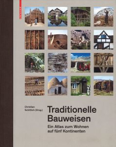 Christian Schittich (Hrsg.): Traditionelle Bauweisen. Ein Atlas zum Wohnen auf fünf Kontinenten