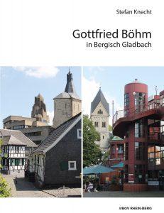Stefan Knecht: Gottfried Böhm in Bergisch Gladbach, Umschlag