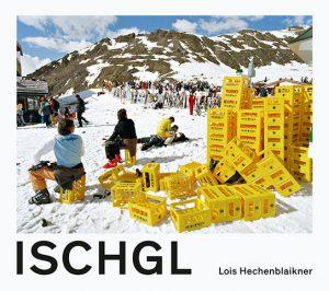 Lois Hechenblaikner: Ischgl, Steidl, Göttingen 2020